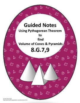 Volume Cone Pyramid Pythagorean Theorem Guided Lesson 8.G.9 Sub Plans