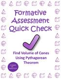 Volume Cone Pythagorean Theorem Quick Check Formative Assessment 8.G.9