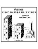 Volume Exploration Unit: Volume - Cubic Solids & Half Cubes