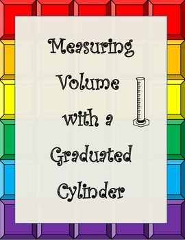 Volume Measurement with a Graduated Cylinder Worksheet (w/ meniscus)