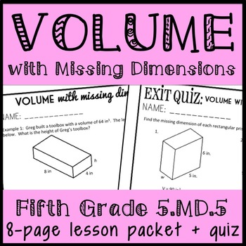 Volume: Solving for Missing Dimensions, 8 page lesson packet + Quiz