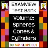 Volume Spheres Cones & Cylinders ExamView Bank BNK 8.G.C.9