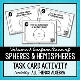 Volume and Surface Area of Spheres and Hemispheres Task Cards