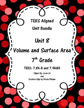 Volume and Surface Area - (7th Grade Math TEKS 7.8A-B and 7.9A&D)