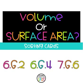 Volume and Surface Area Sort Preparation for CCSS 6.G.2, 6.G.4, 7.G.6**