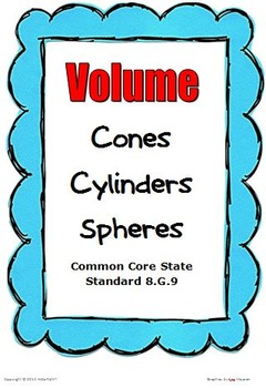 Volume of Cones, Cylinders, Spheres Common Core Math 8.G.9