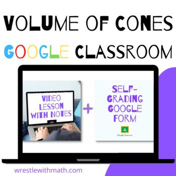 Volume of Cones - (Google Form & Video Lesson!)