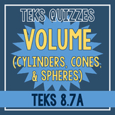 Volume of Cylinders, Cones, & Spheres Quiz (TEKS 8.7A)