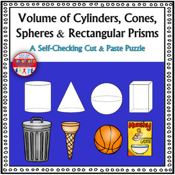 Volume of Cylinders, Cones, Spheres & Rectangular Prisms: A Cut & Paste Activity