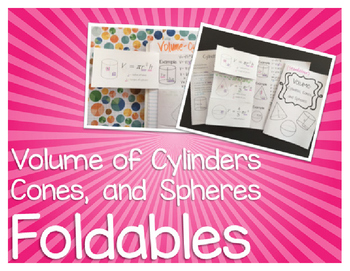 Volume of Cylinders Cones and Spheres Foldables for Interactive Notebooks