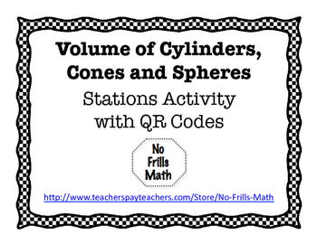 Volume of Cylinders, Cones and Spheres Stations Activity with QR Codes