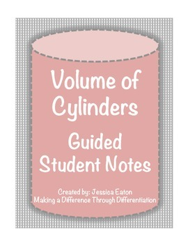 Volume of Cylinders Guided Student Notes