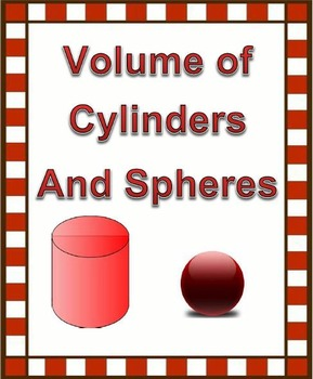 Volume of Cylinders and Spheres CCSS 8.G.C.9