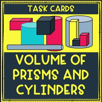 Volume of Prisms and Cylinders Task Cards
