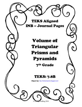 Volume of Triangular Prisms & Pyramids INB TEKS 7.8B