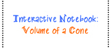 Volume of a Cone - Interactive Notebook Page