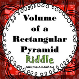Finding Volume of a Rectangular Pyramid RIDDLE Activity Wo