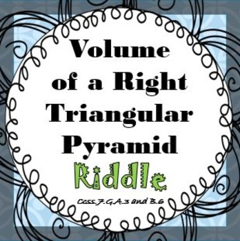 Finding Volume of Right Triangular Pyramids RIDDLE Activity Worksheets It's Fun!