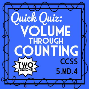 Volume through Counting Quiz, 5.MD.4 Assessment, Includes Two Versions!