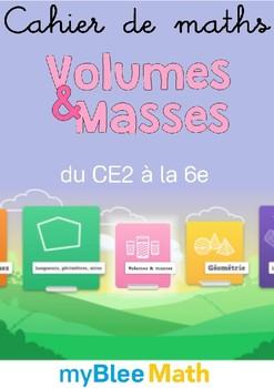 Cahier de maths -Volumes et masses -du CE2 à la 6e