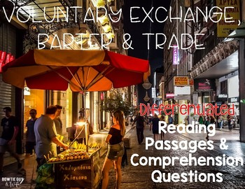Voluntary exchange, barter & trade Differentiated Leveled Text Reading Passages