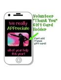 "Volunteer ""Thank You"" Gift Card Holder"