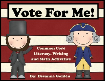 Vote For Me! Common Core Literacy, Writing and Math Unit