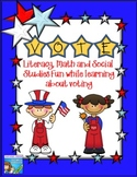 Vote - Literacy, Math and Social Studies Fun While Learning about voting