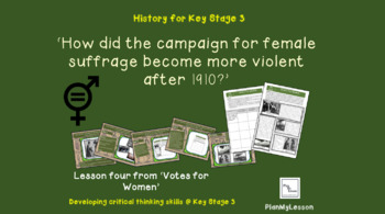 Votes for Women: 'How did the campaign for female suffrage become more violent?'