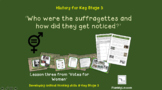 Votes for Women: L3 'Who were the suffragettes and how did