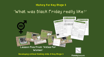 Votes for Women: L5 'What was Black Friday really like?'