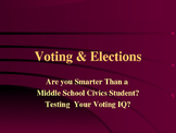 Voting & Elections - Are You Smarter Than a Civics Middle