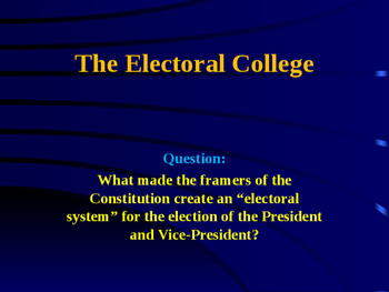 Voting & Elections - The Electoral College