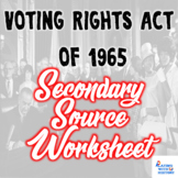 Voting Rights Act of 1965 Worksheet - Secondary Source w/