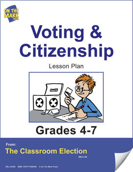 Voting and Citizenship  - An Election Lesson Plan