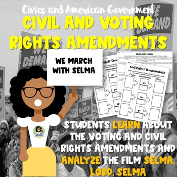 Voting and Civil Rights Amendments Notes and Selma, Lord, Selma Activity
