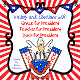 Voting and Elections with: Duck, Grace and Teacher for Pre