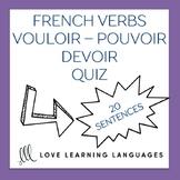 Vouloir - Pouvoir - Devoir -  French grammar quiz - Present Tense