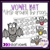 Vowel Bats Short Vowel Write Around the Room