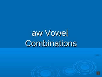 Vowel Combination (aw) PowerPoint