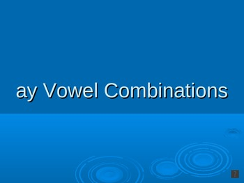 Vowel Combination (ay) PowerPoint