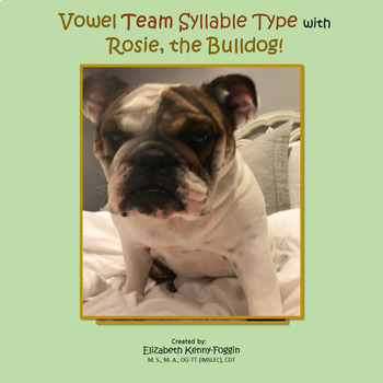 Vowel Team Syllable Type with Rosie the Bulldog!