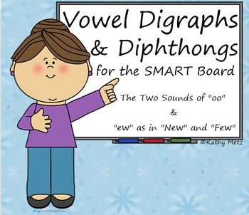 """Vowel Digraphs & Diphthongs for the SMART Board:  The Two Sounds of """"oo"""" & """"ew"""""""