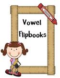 Vowel Flipbooks