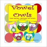 Vowel Owls:  Vowel digraphs, diphthongs and variants