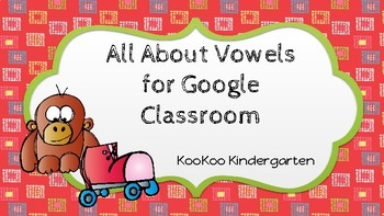Vowel Pack for Google Classroom