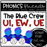 Vowel Pair Digraphs ue, ui, ew : The Blue Crew Phonics Friends