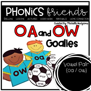 Vowel Pair oa ow : The O Goalies Phonics Friends