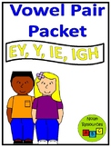 Vowel Pairs - EY, Y, IE, IGH - Lesson Packet