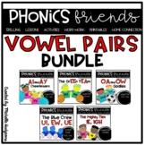 Vowel Pairs Vowel Teams Phonics Friends BUNDLE